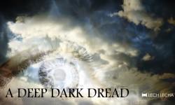 A Deep Dark Dread