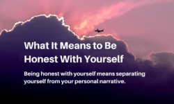 honest with yourself