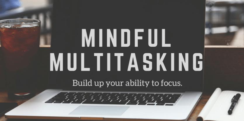 mindful multitasking
