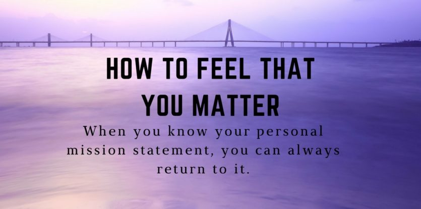 how to feel that you matter