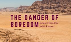the danger of boredom