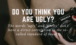 Do you think you are ugly?