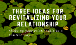three ideas for revitalizing your relationship