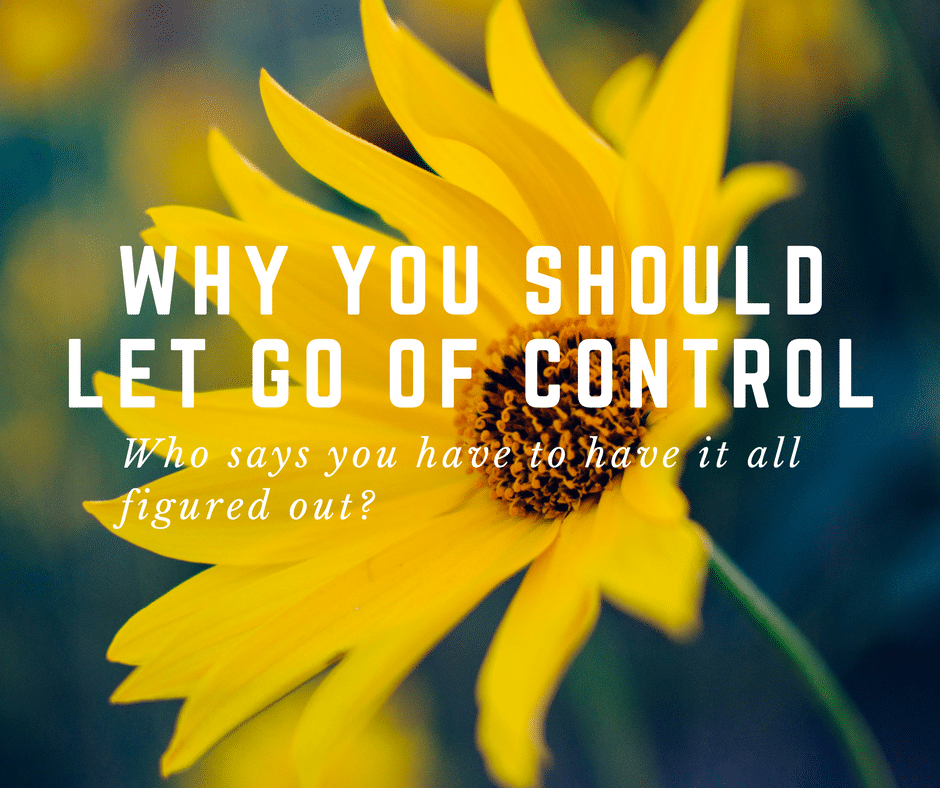 why you should let go of control