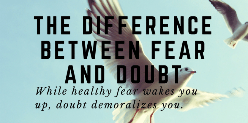 difference between fear and doubt