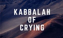 kabbalah of crying
