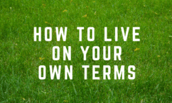 how to live on your own terms