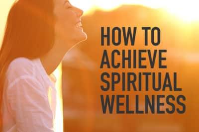 How to Achieve Spiritual Wellness